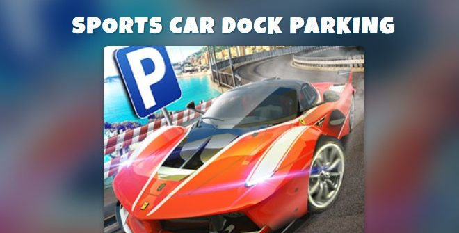 Sports Car Dock Parking